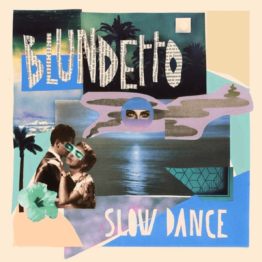 Blundetto - Slow Dance - (Vinyl)