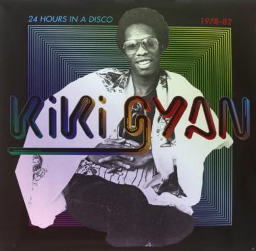 Kiki Gyan - 24 Hours In A Disco 1978-1982 - (Vinyl)