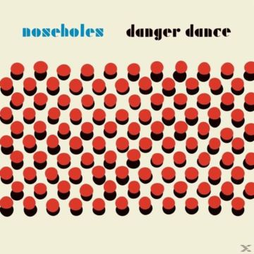 Noseholes - Danger Dance - (Vinyl)