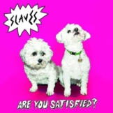 Slaves-Are You Satisfied? (Vinyl) - EMI 4725461 - (Vinyl / Pop (Vinyl))