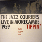 The Jazz Couriers - Tippin´ - The Jazz Couriers Live In Morecambe 1959 - (Vinyl)